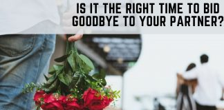 Time To Bid Goodbye To Your Partner. If it's time to end the relationship